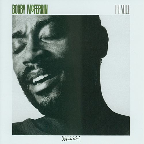 The Voice by Bobby McFerrin