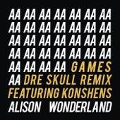 Games (Dre Skull Remix) de Alison Wonderland
