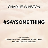 #saysomething (International Version) by Charlie Winston