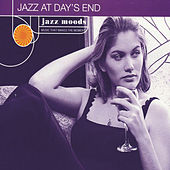 Jazz Moods: Jazz At Day's End by Various Artists