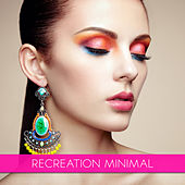 Recreation Minimal by Various Artists