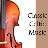 Classic Celtic Music di Various Artists