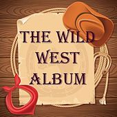 The Wild West Album by Various Artists