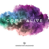 Come Alive by Generation Unleashed