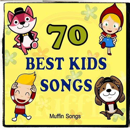 70 Best Kids Songs with Muffin Songs by Muffin Songs