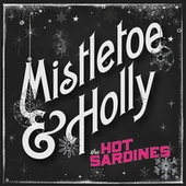 Mistletoe & Holly von The Hot Sardines