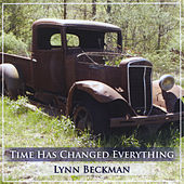 Time Has Changed Everything by Lynn Beckman