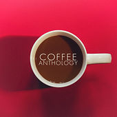 Coffee Anthology von Various Artists