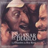 Por Engañar el Diablo by La Chambre du Roy René