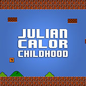 Childhood von Julian Calor
