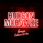 Forever 1 (Cashmere Cat Remix) by Hudson Mohawke