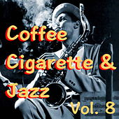 Coffee Cigarette & Jazz, Vol. 8 de Various Artists