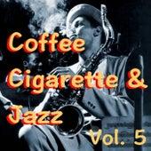 Coffee Cigarette & Jazz, Vol. 5 von Various Artists