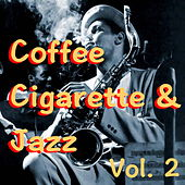 Coffee Cigarette & Jazz, Vol. 2 de Various Artists