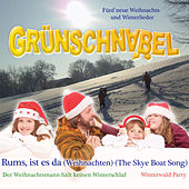 Rums, ist es da (Weihnachten) (The Skye Boat Song) von Grünschnabel