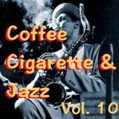 Coffee Cigarette & Jazz, Vol. 10 de Various Artists