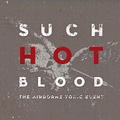 Such Hot Blood di The Airborne Toxic Event