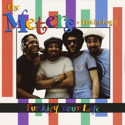 Funkify Your Life: The Meters Anthology by The Meters