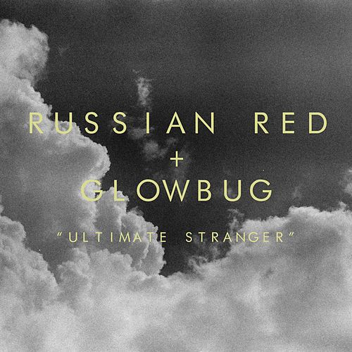 Ultimate Stranger by Russian Red