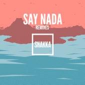 Say Nada (Remixes) de Shakka