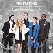 That's Christmas To Me (Deluxe Edition) von Pentatonix