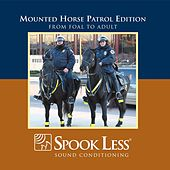 Mounted Horse Patrol Edition by Spook Less