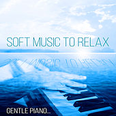 Soft Music to Relax - Gentle Piano Meditation, Lounge Music for Study, Spa, Massage, Soothing Sounds for Restful Sleep, Inner Peace von Peaceful Piano