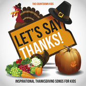 Let's Say Thanks! Inspirational Thanksgiving Songs for Kids de Various Artists
