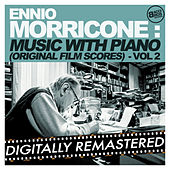 Ennio Morricone Music with Piano (Original Film Scores) - Vol. 2 [Digitally Remastered] by Ennio Morricone