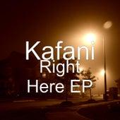 Right Here - EP von Kafani