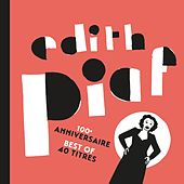 100ème anniversaire - Best of 40 titres de Edith Piaf