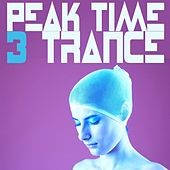 Peak Time Trance 3 by Various Artists