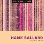 The Big Frog von Hank Ballard
