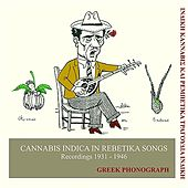 Cannabis Indica in Rebetika Songs Recordings 1931-1946 by Various Artists