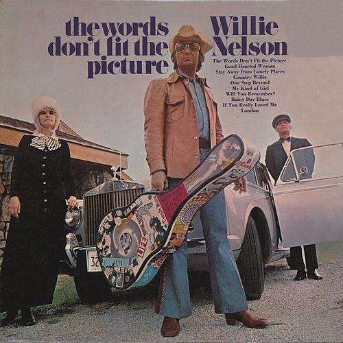 The Words Don't Fit The Picture by Willie Nelson