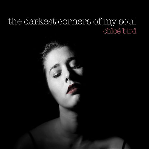 The Darkest Corners of My Soul by Chloé Bird