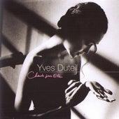 Chante pour elle de Yves Duteil