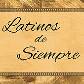 Latinos de Siempre von Various Artists
