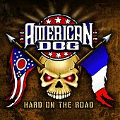 Hard On The Road by American Dog