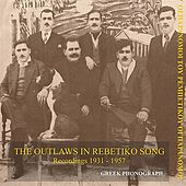The Outlaws in Rebetiko Song Recordings 1931-1957 by Various Artists