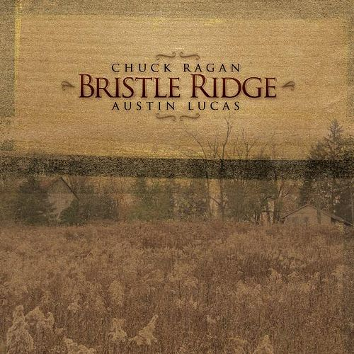 Bristle Ridge by Austin Lucas