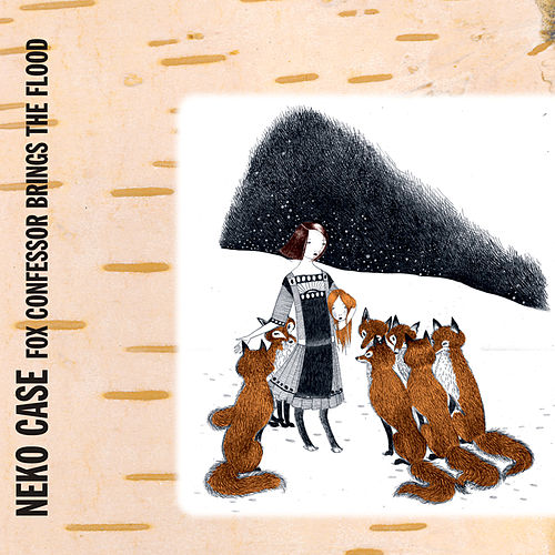 Fox Confessor Brings The Flood de Neko Case