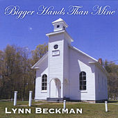 Bigger Hands Than Mine by Lynn Beckman