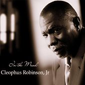 In The Mood by Cleophus Robinson Jr.