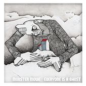 Everyone Is a Ghost (Deluxe Version) by Monster Movie