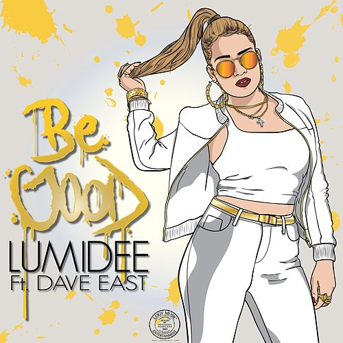 Be Good (feat. Dave East) - Single by Lumidee