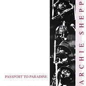 Passport to Paradise by Archie Shepp