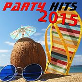 Party Hits 2015 (The Hits 2015 + the Classic 60's Party Hits) by Various Artists