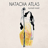 Myriad Road by Natacha Atlas