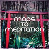 Maps to Meditation, Vol. 2 (Magic Mediation & Relaxation Trip) by Various Artists